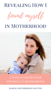 rediscover yourself in motherhood