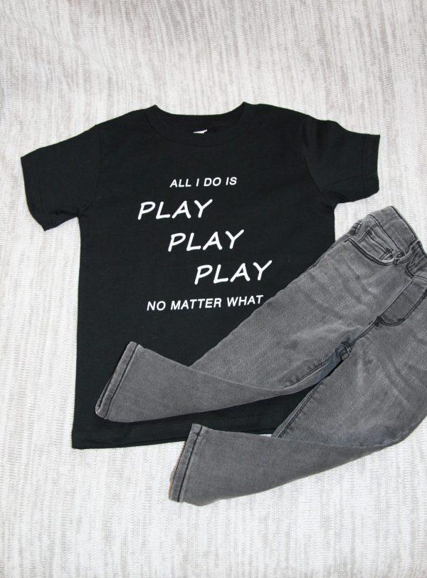 All I Do Is Play Play Play Tee, Kids t shirts girls boys