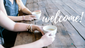 welcome! Making Motherhood Matter Community